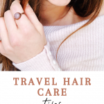 Travel Hair Care Tips and Essentials