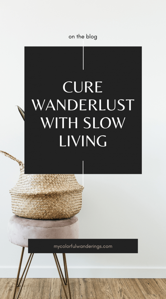 Tips for Curing Wanderlust with Slow Living