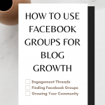 How To Use Facebook Groups to Grow Blog Traffic